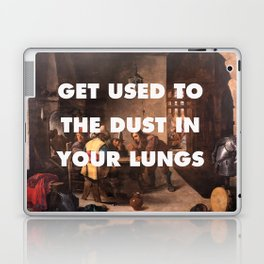 Get Used to the Dust in Your Lungs Laptop & iPad Skin
