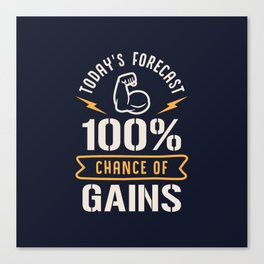 Today's Forecast 100% Chance Of Gains Canvas Print