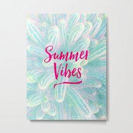 Summer Vibes! Metal Print