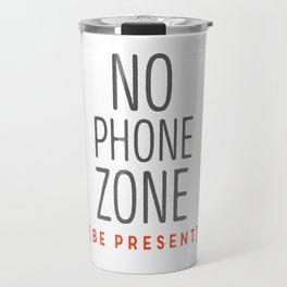No phone zone be present Travel Mug