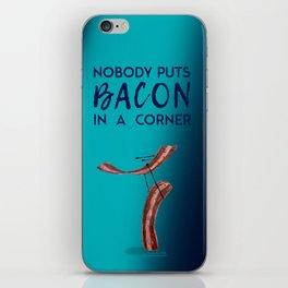 Nobody Puts Bacon In A Corner iPhone Skin