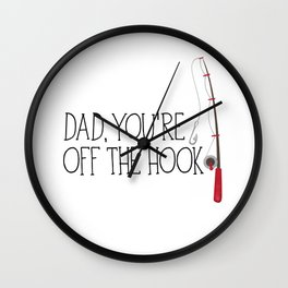 Dad, You're Off The Hook Wall Clock