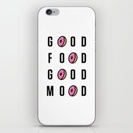 Good Food Good Mood iPhone Skin
