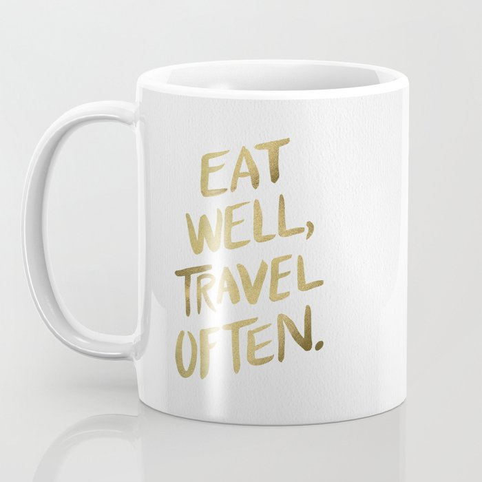 Eat Well Travel Often on Gold Coffee Mug