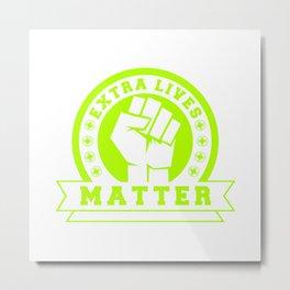 Video Game Extra Lives Matter Metal Print