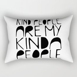 KIND PEOPLE ARE MY KINDA PEOPLE Handlettered quote typography Rectangular Pillow