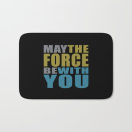 May the force be with you #on black Bath Mat