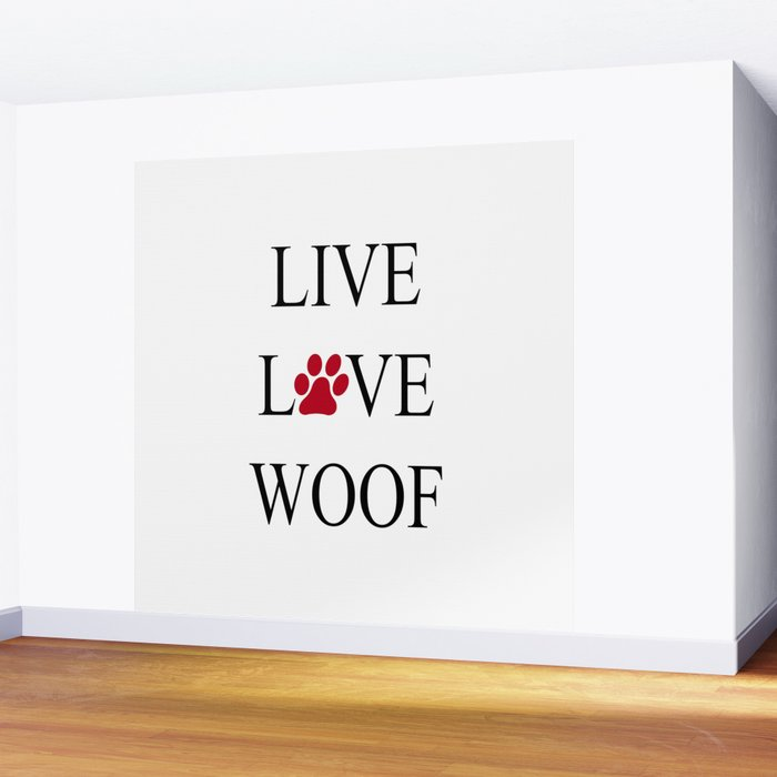 Live Love Woof with the O in Love replaced with a Paw Print Wall Mural