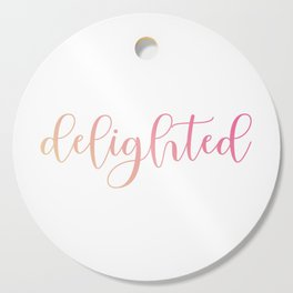 Delighted or happy is a moment when one feels overjoyed- A motivational quote for mindful people Cutting Board