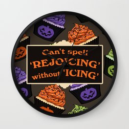 Can't Spell 'Rejoicing' without 'Icing' Wall Clock