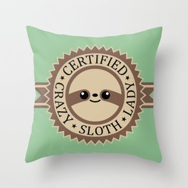 Certified Crazy Sloth Lady Throw Pillow