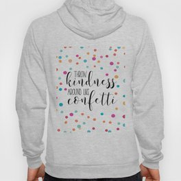 PRINTABLE WALL ART, Throw Kindness Around Like Confetti,Confetti Quote,Quote Prints,Kids Room Decor, Hoody