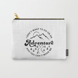 I Don't Want To Go (Black & White) Carry-All Pouch