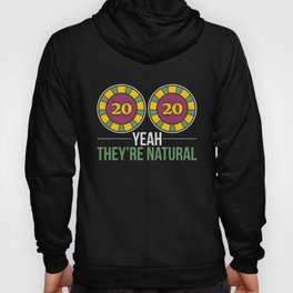 Yeah They're Natural Hoody