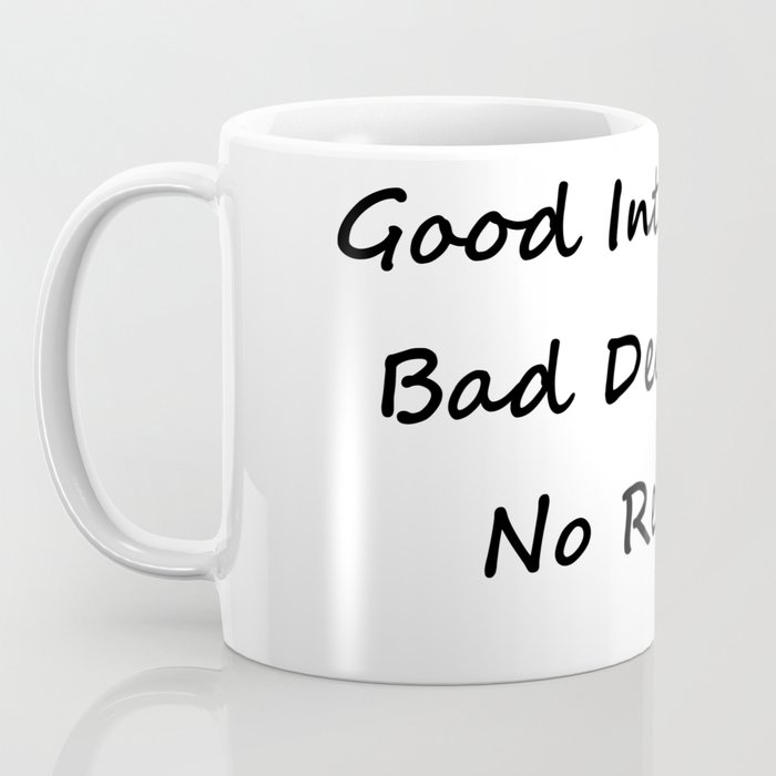 Good Intentions Coffee Mug