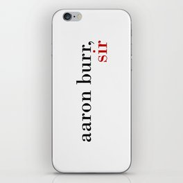 Aaron Burr, sir iPhone Skin