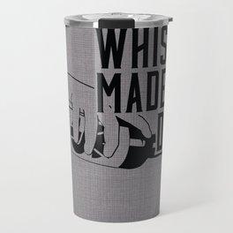 WHISKEY MADE ME DO IT - PARTY Travel Mug