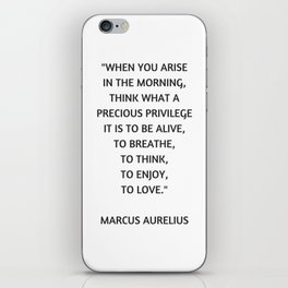 Stoic Philosophy Quote - Marcus Aurelius - What a precious privilege it is to be alive iPhone Skin