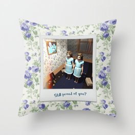 Still proud of you? Throw Pillow
