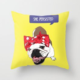 She Persisted.  Rosie the Bulldog Throw Pillow