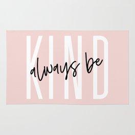 Always Be Kind Rug