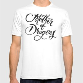 Mother of Dragons in White T-shirt