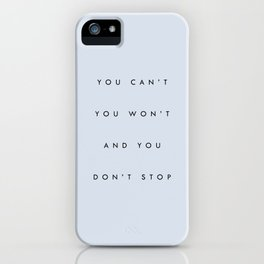 Can't Won't Don't Stop iPhone Case