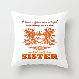My guardian Angel, My SISTER Throw Pillow