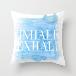 Enhale exhale quote Throw Pillow