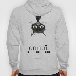 Ennui is one complicated emotion of a cat! Hoody