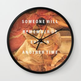 someone will remember us Wall Clock