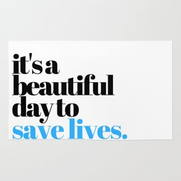 it's a beautiful day to save lives Rug