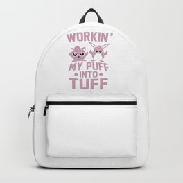 Workin' My Puff into Tuff Tank Backpack