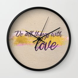 Do all things with love - Gold Collection Wall Clock