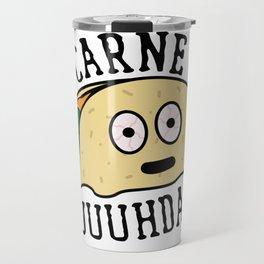 Carne Asuuuhdaaah Travel Mug