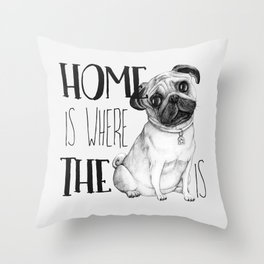 Home Is Where The Dog Is (Pug) White Throw Pillow