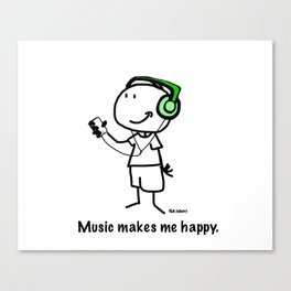 Music makes me happy. Canvas Print