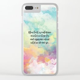 Faith Bible Quote, Hebrews 11:1 Clear iPhone Case