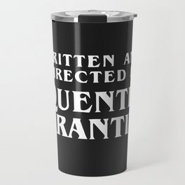 Written and directed by Quentin Tarantino - black Travel Mug