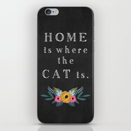 Home is where the cat is. // I love my cat iPhone Skin