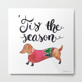 'Tis the Season for Christmas and Dog Lovers Metal Print