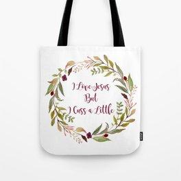 I Love Jesus, But I Cuss A Little Tote Bag