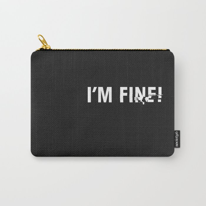 i'm fine. Carry-All Pouch