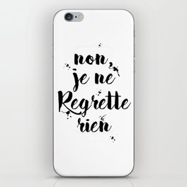 Non, Je Ne Regrette Rien French Quote - No, I Don't Regret Anything Edith Piaf Lyrics iPhone Skin