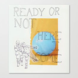 ready or not ! Canvas Print