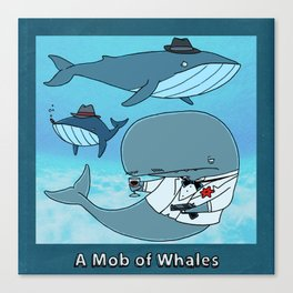 A MOB OF WHALES Canvas Print