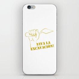 Viva la excavation #2 iPhone Skin