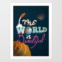 World is Beautiful Art Print
