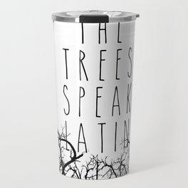 THE TREES SPEAK LATIN QUOTE BY MAGGIE STIEFVATER  Travel Mug