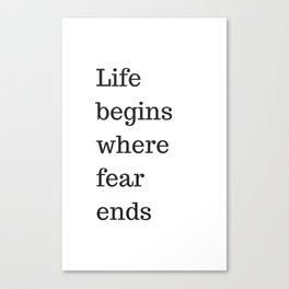 LIFE BEGINS WHERE FEAR ENDS - MOTIVATIONAL QUOTE Canvas Print